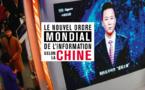 Le « nouvel ordre mondial des médias » de Pékin